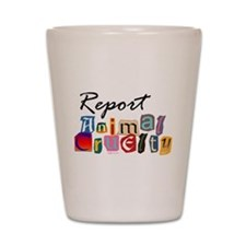 Report Animal Cruelty Shot Glass