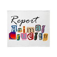 Report Animal Cruelty Throw Blanket