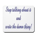 Stop talking - write! Mousepad