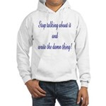 Stop talking - write! Hooded Sweatshirt