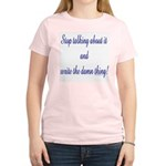 Stop talking - write! Women's Pink T-Shirt