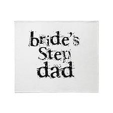 Bride's Step Dad Throw Blanket