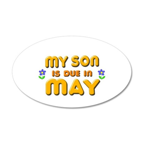 My Son is Due in May 22x14 Oval Wall Peel
