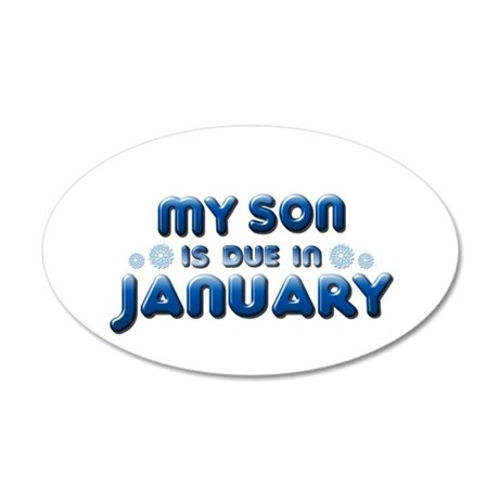 My Son is Due in January 22x14 Oval Wall Peel