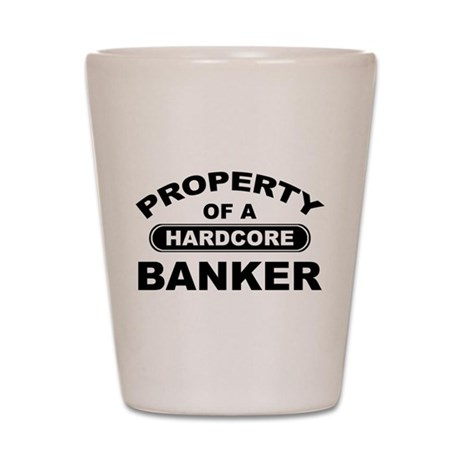 Hardcore Banker Shot Glass