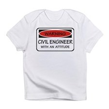 Attitude Civil Engineer Infant T-Shirt
