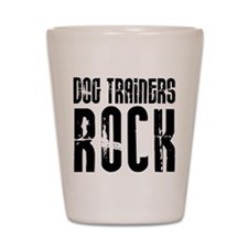 Dog Trainers Rock Shot Glass