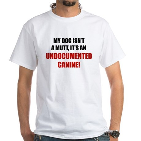 Undocumented Canine White T-Shirt