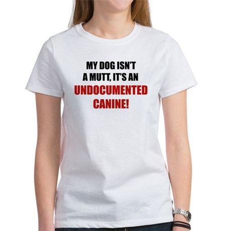 Undocumented Canine Women's T-Shirt