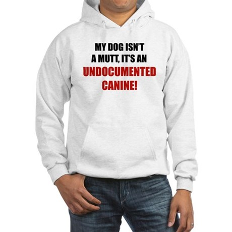 Undocumented Canine Hooded Sweatshirt