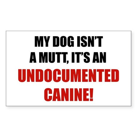 Undocumented Canine Rectangle Sticker