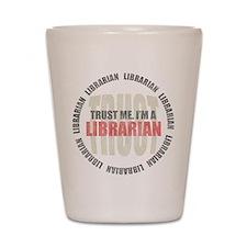 Trust Librarian Shot Glass