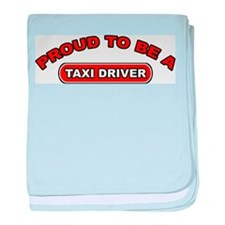 Proud To Be A Taxi Driver baby blanket