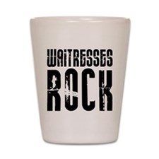 Waitresses Rock Shot Glass