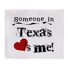 Someone in Texas Throw Blanket