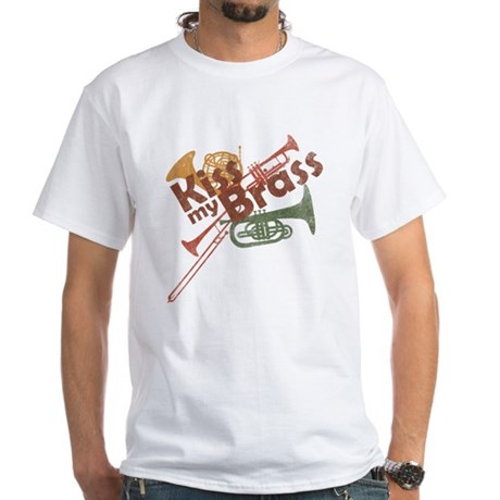 Kiss My Brass White T-Shirt