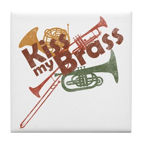 Kiss My Brass Tile Coaster