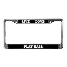 Live Love Play Ball License Plate Frame