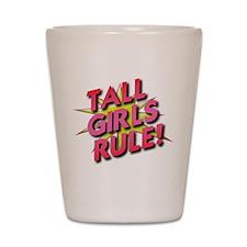 Tall Girls Rule! Shot Glass