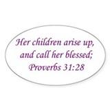 Proverbs 31:28 1 Oval Decal