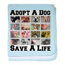 Adopt A Dog Save A Life baby blanket