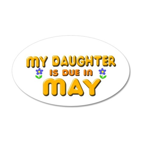 My Daughter is Due in May 38.5 x 24.5 Oval Wall Pe