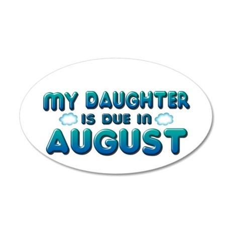 My Daughter is Due in August 38.5 x 24.5 Oval Wall