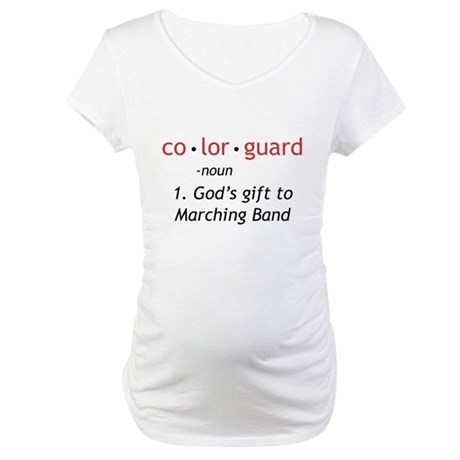 Definition of Colorguard Maternity T-Shirt