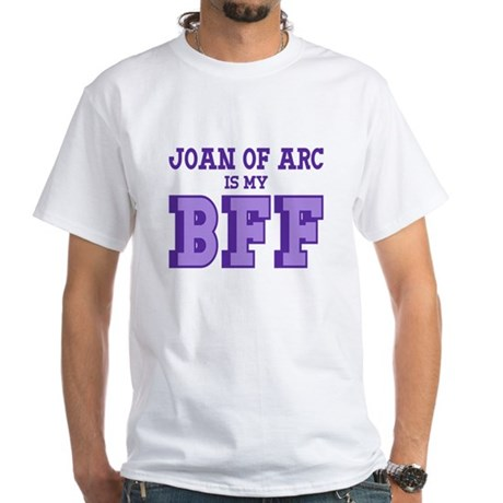 Joan of Arc BFF White T-Shirt