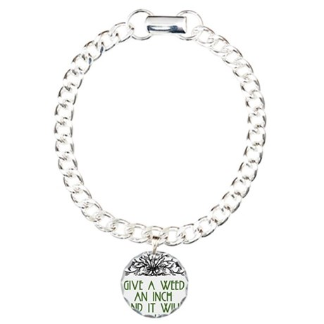 Give a Weed an Inch Charm Bracelet, One Charm