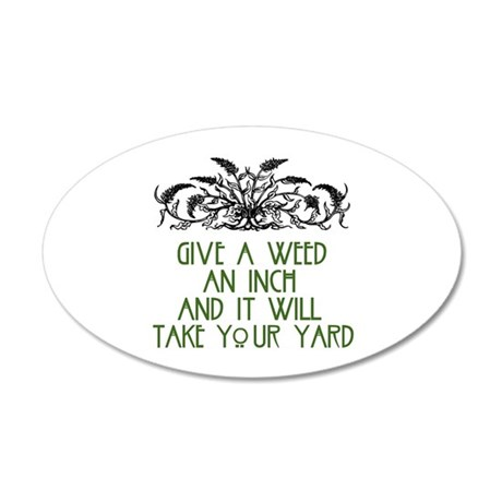 Give a Weed an Inch 22x14 Oval Wall Peel