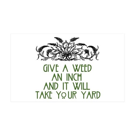 Give a Weed an Inch 38.5 x 24.5 Wall Peel