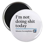 "Im Not Doing Sh*t Today 2.25"" Magnet (10 pack"