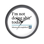 Im Not Doing Sh*t Today Wall Clock