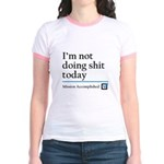 Im Not Doing Sh*t Today Jr. Ringer T-Shirt