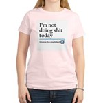 Im Not Doing Sh*t Today Women's Light T-Shirt