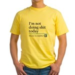 Im Not Doing Sh*t Today Yellow T-Shirt
