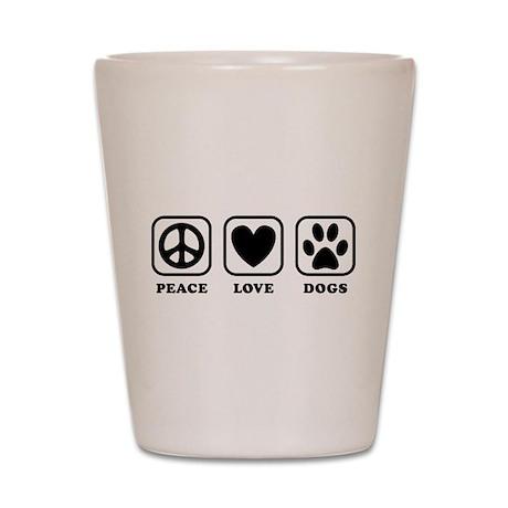 Peace Love Dogs [b/w] Shot Glass