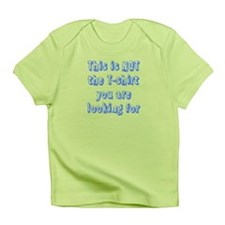 This is NOT the T-Shirt... Infant T-Shirt