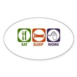 Eat. Sleep. Work. Sticker (Oval 10 pk)