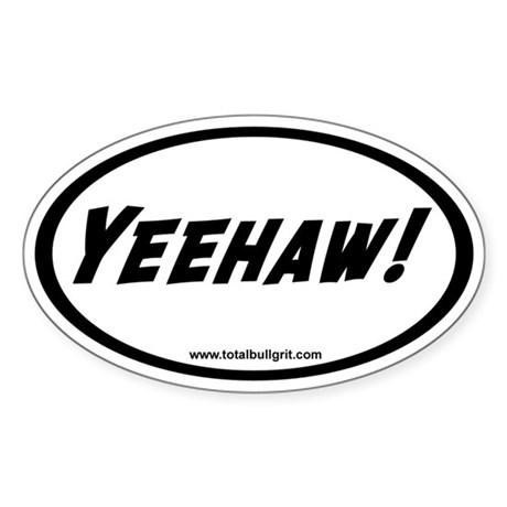Yeehaw! Oval Sticker