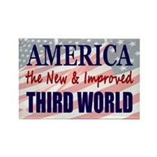 America the New 3rd World Rectangle Magnet (100 pa