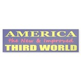 America the New 3rd World Bumper Sticker