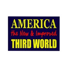 America the New 3rd World Rectangle Magnet (10 pac
