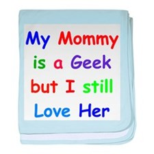 My Mommy is a Geek baby blanket