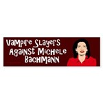 Vampire Slayers Against Bachmann bumper sticker