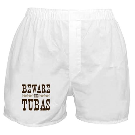 Beware the Tubas Boxer Shorts