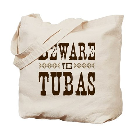 Beware the Tubas Tote Bag