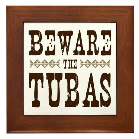 Beware the Tubas Framed Tile