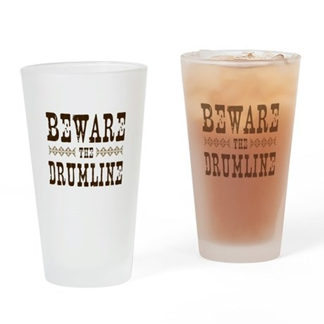Beware the Drumline Pint Glass